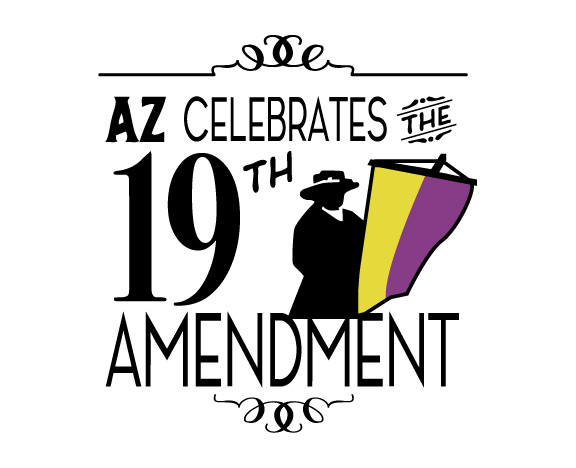 AZ Celebrates the 19th Amendment